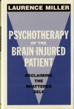 Psychotherapy of the Brain Injured Patient