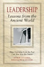 Leadership Lessons From the Ancient World - How   Learning From the Past Can Win You the Future