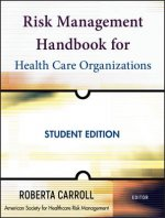 Risk Management Handbook for Health Care Organizations, Student Edition