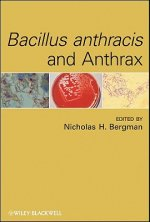 Bacillus Anthracis and Anthrax