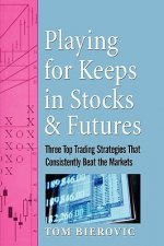 Playing for Keeps in Stocks and Futures