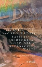 Scientific and Regulatory Basis for the Geological Disposal of Radioactive Waste