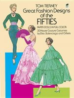 Great Fashion Designs of the Fifties Paper Dolls in Full Colour