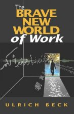 Brave New World of Work