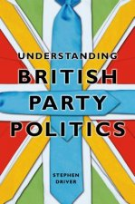 Understanding British Party Politics