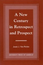 New Century in Retrospect and Prospect