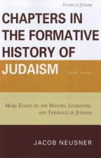 Chapters in the Formative History of Judaism, Sixth Series