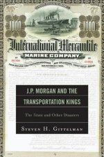 J.P. Morgan and the Transportation Kings