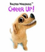 Twisted Whiskers Cheer Up!