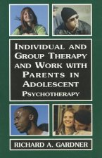 Individual and Group Therapy and Work with Parents in Adolescent Psychotherapy