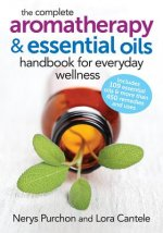 Complete Aromatherapy and Essential Oils Handbook for Everyday Wellness