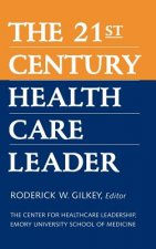 21st Century Health Care Leader (The Center for Healthcare Leadership, Emory University School of Medicine)