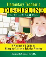 Elementary Teacher's Discipline Problem Solver