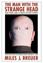 Man with the Strange Head and Other Early Science Fiction Stories