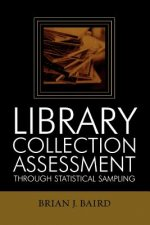 Library Collection Assessment Through Statistical Sampling