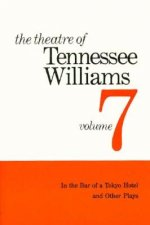 Theatre of Tennessee Williams - in the Bar of a Tokyo Hotel & Other Plays V 7