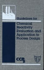 Guidelines for Chemical Reactivity Evaluation and Application to Process Design
