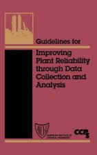 Guidelines for Improving Plant Reliability Through Equipment Data Collection Analysis