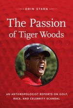 Passion of Tiger Woods