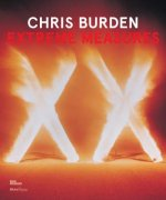 Chris Burden, Extreme Measures