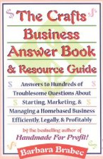 Crafts Business Answer Book and Resource Guide