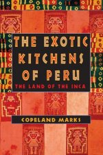 Exotic Kitchens of Peru
