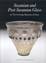 Sasanian and Post-Sasanian Glass in the Corning Museum of Glass