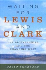 Waiting for Lewis and Clark