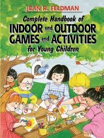 Complete Handbook of Indoor and Outdoor Games and Activities for Young Children