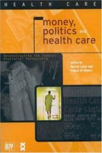 Money, Politics and Health Care