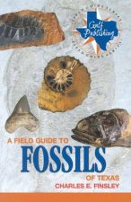 Field Guide to Fossils of Texas