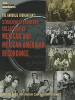 Strachwitz Frontera Collection of Mexican and Mexican American Recordings