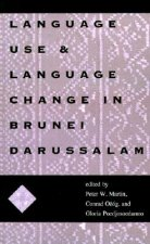 Language Use and Language Change in Brunei Darussalam
