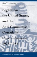Argentina, the United States and Counter-revolution in Central America