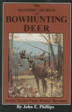 Master's Secrets of Bowhunting Deer