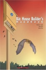 Bat House Builder's Handbook
