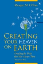 Creating Your Heaven on Earth