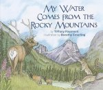 My Water Comes from the Rocky Mountains