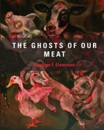 Sue Coe - the Ghosts of Our Meat