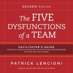 Five Dysfunctions of a Team Facilitator's Guide
