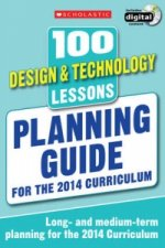 100 Design & Technology Lessons: Planning Guide