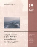 Biological Assessment of the Aquatic Ecosystems of the Rio Paraguay Basin, Alto Paraguay, Paraguay