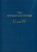 Assyrian Dictionary of the Oriental Institute of The University of Chicago