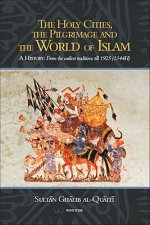 Holy Cities, the Pilgrimage and the World of Islam