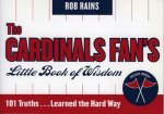 Cardinals Fan's Little Book of Wisdom