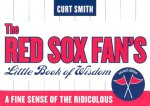 Red Sox Fan's Little Book of Wisdom