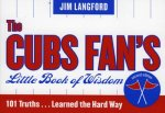 Cubs Fan's Little Book of Wisdom