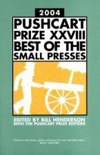 Pushcart Prize XXVIIi Best of the Small Presses 2004