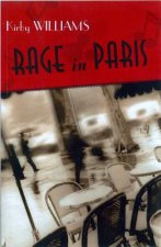 Rage in Paris - A Novel