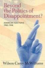 Beyond the Politics of Disappointment